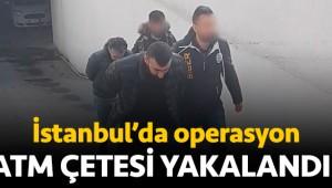 İstanbul'da ATM operasyonu: Beş kişilik çete yakalandı
