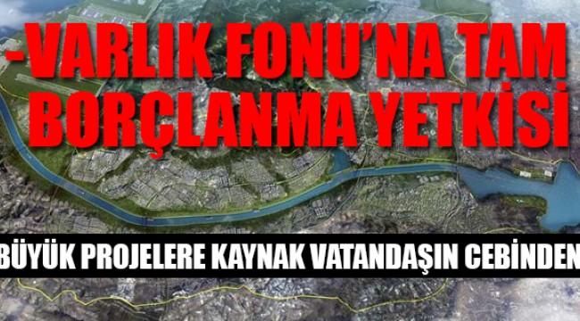 Kanal İstanbul'a 'ortaklık yasası' çıktı