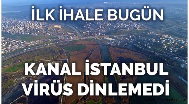 KANAL İSTANBUL VİRÜS DİNLEMEDİ!