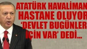 Erdoğan: Atatürk Havalimanı ve Sancaktepe'de 1000 odalı hastane kurulacak