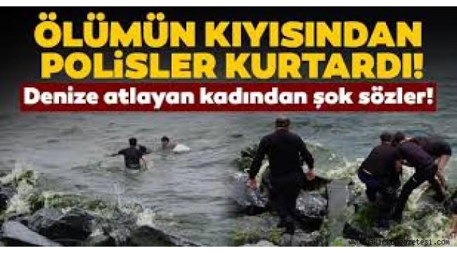 Bakırköy'de hareketli dakikalar! Polis genç kadının ardından denize atladı