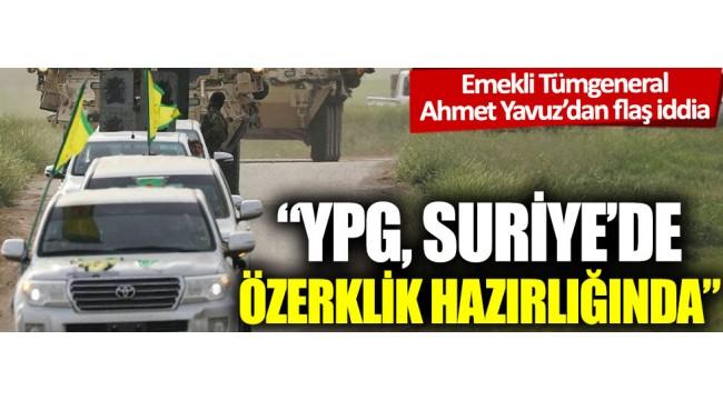 Emekli Tümgeneral Ahmet Yavuz'dan flaş iddia: