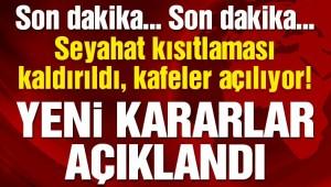Erdoğan yeni kararları açıkladı: Seyahat kısıtlaması kalktı, kafe ve restoranlar açılacak
